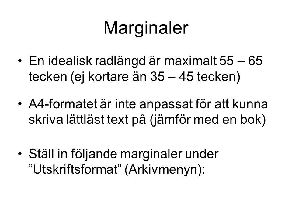 Marginaler En idealisk radlängd är maximalt 55 – 65 tecken (ej kortare än 35 – 45 tecken)