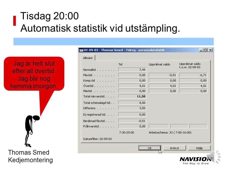 Tisdag 20:00 Automatisk statistik vid utstämpling.
