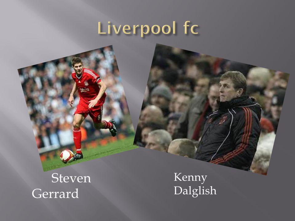 Liverpool fc Steven Gerrard Kenny Dalglish