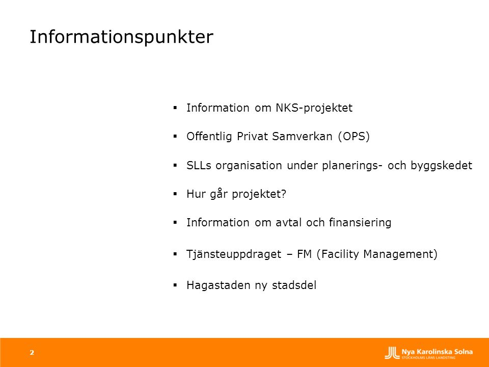 Informationspunkter Information om NKS-projektet