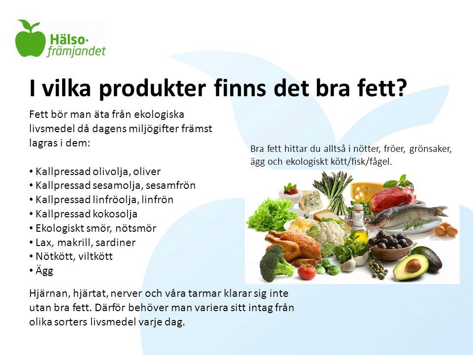 I vilka produkter finns det bra fett