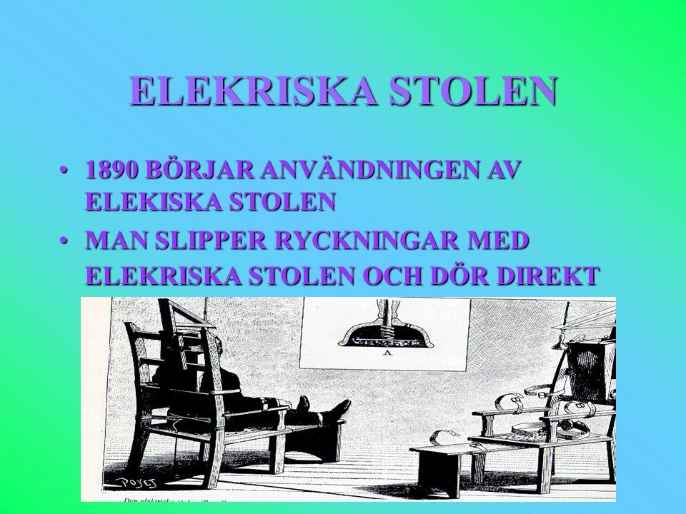 ELEKRISKA STOLEN 1890 BÖRJAR ANVÄNDNINGEN AV ELEKISKA STOLEN