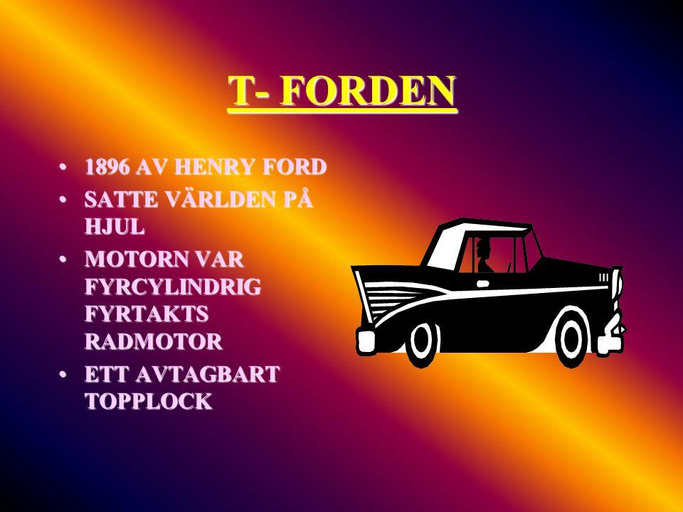 T- FORDEN 1896 AV HENRY FORD SATTE VÄRLDEN PÅ HJUL