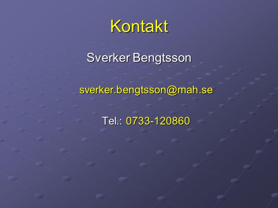 Kontakt Sverker Bengtsson sverker.bengtsson@mah.se Tel.: 0733-120860