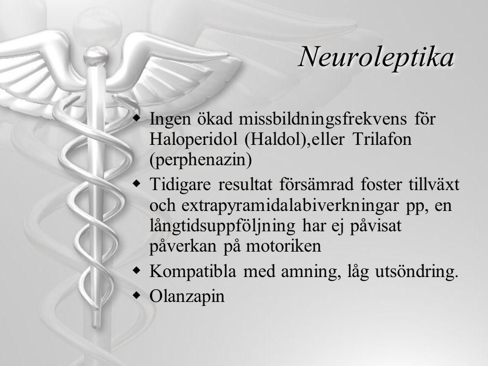Neuroleptika Ingen ökad missbildningsfrekvens för Haloperidol (Haldol),eller Trilafon (perphenazin)