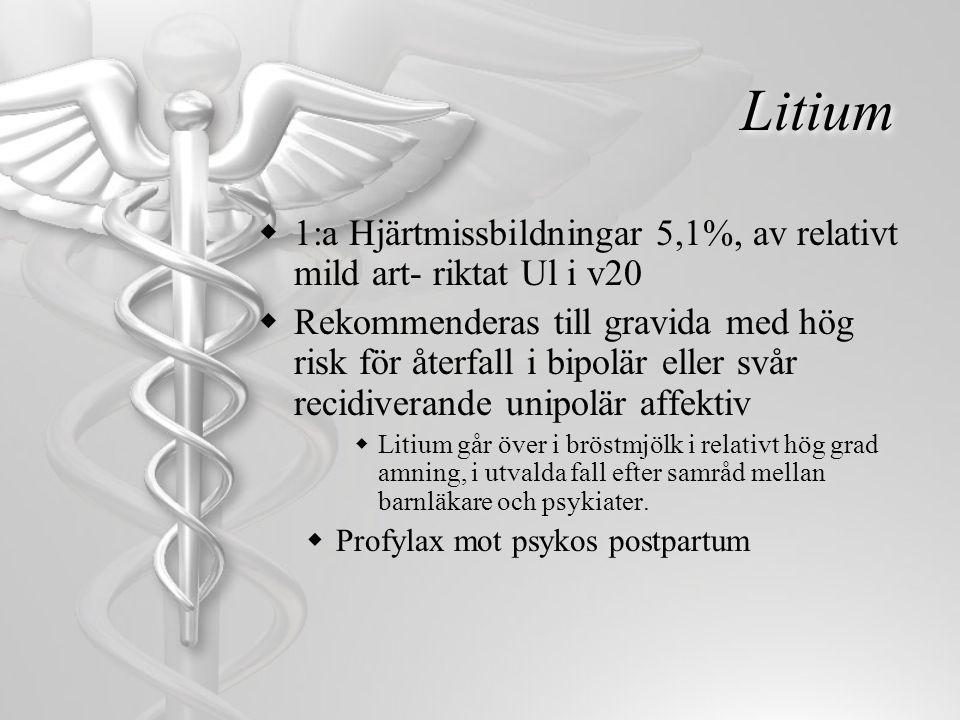 Litium 1:a Hjärtmissbildningar 5,1%, av relativt mild art- riktat Ul i v20.