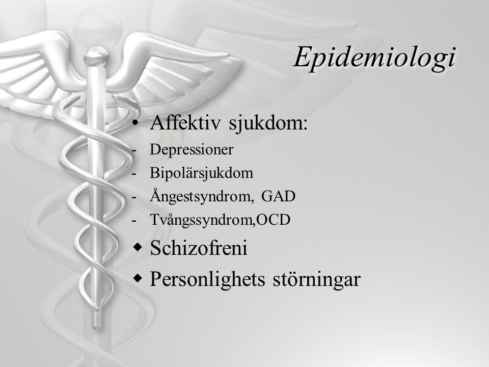 Epidemiologi Affektiv sjukdom: Schizofreni Personlighets störningar