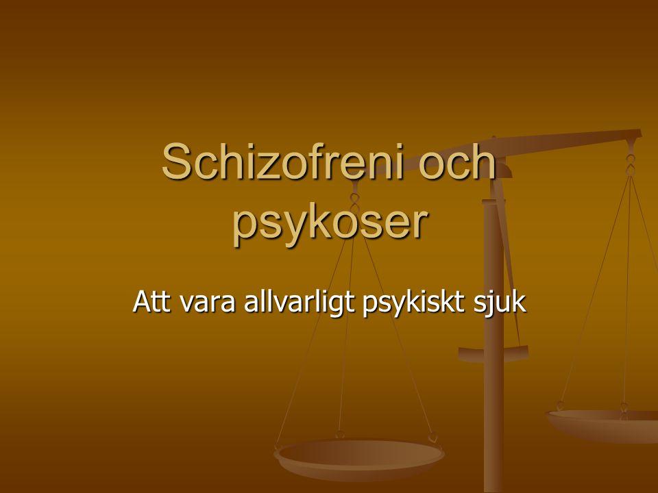 Schizofreni och psykoser