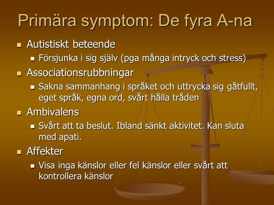 Primära symptom: De fyra A-na