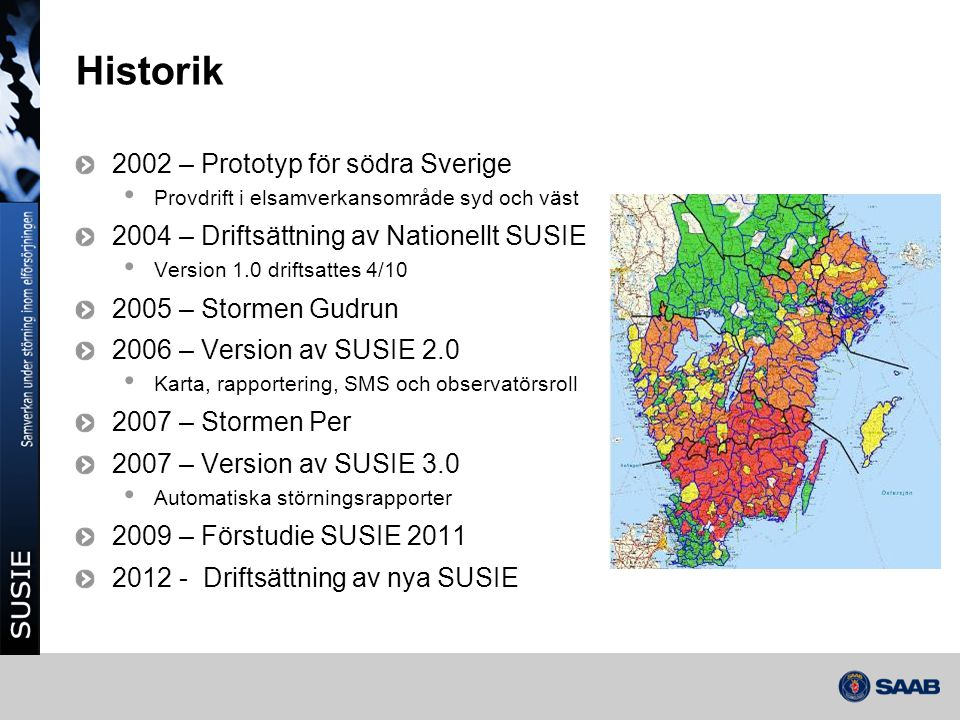 Historik 2002 – Prototyp för södra Sverige