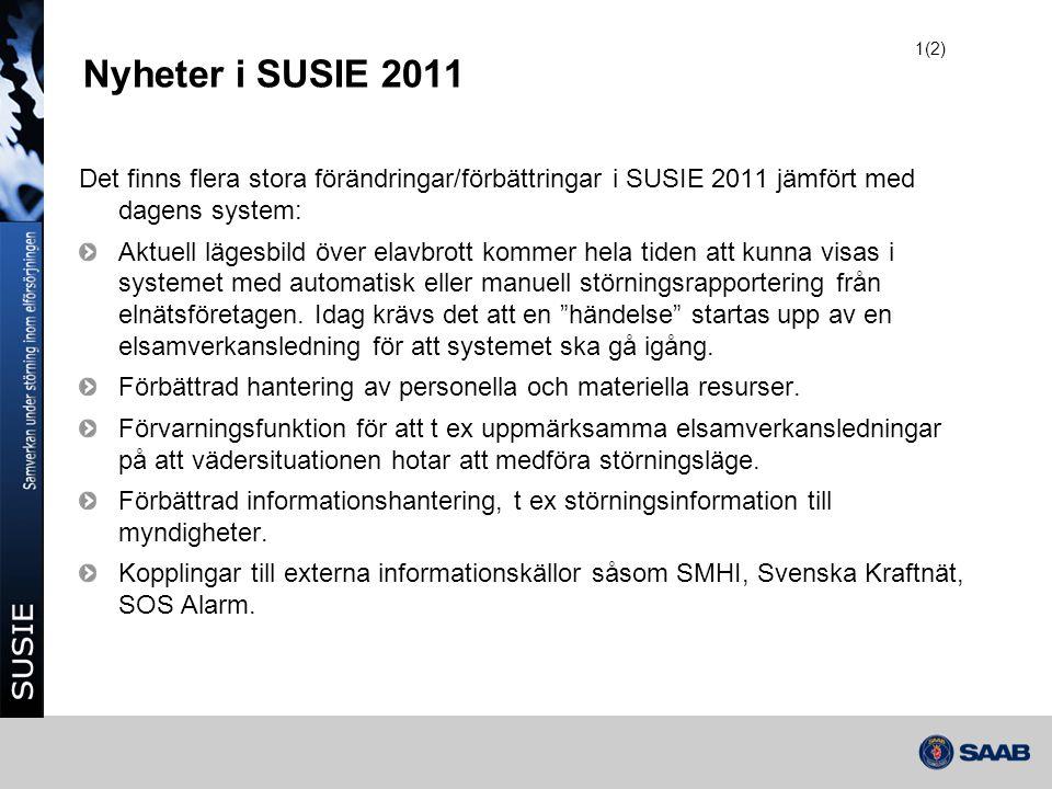1(2) Nyheter i SUSIE 2011. Det finns flera stora förändringar/förbättringar i SUSIE 2011 jämfört med dagens system: