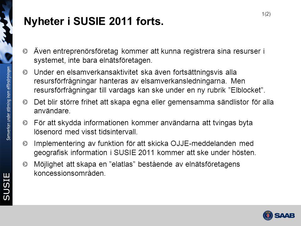 1(2) Nyheter i SUSIE 2011 forts. Även entreprenörsföretag kommer att kunna registrera sina resurser i systemet, inte bara elnätsföretagen.