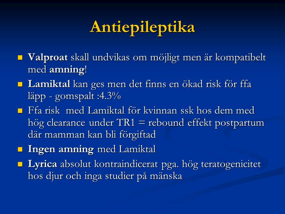 Antiepileptika Valproat skall undvikas om möjligt men är kompatibelt med amning!