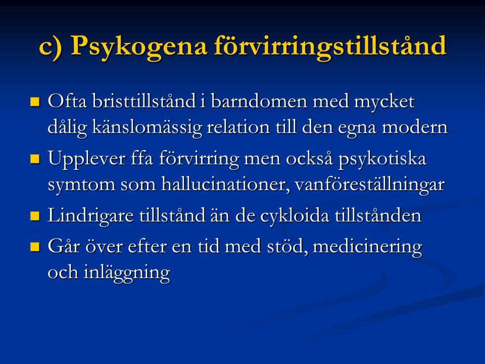 c) Psykogena förvirringstillstånd