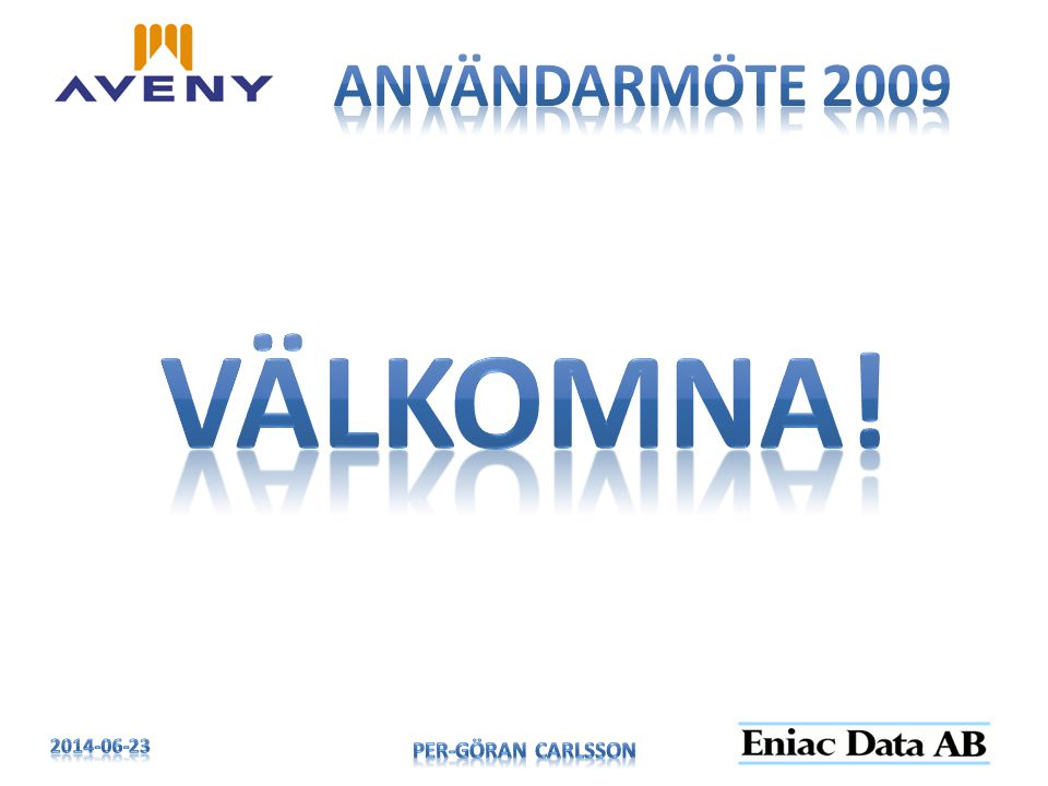 Användarmöte 2009 Välkomna! 2017-04-03 Per-Göran Carlsson