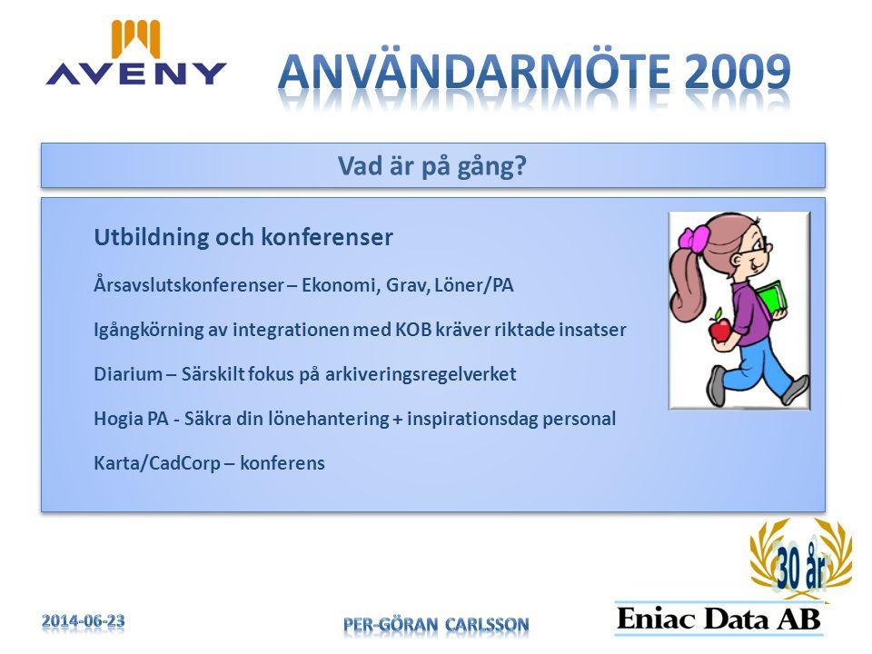 Användarmöte 2009 Vad är på gång Utbildning och konferenser