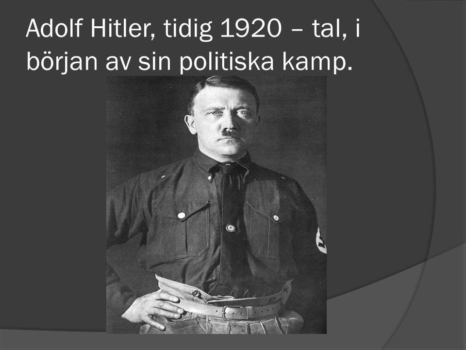 Adolf Hitler, tidig 1920 – tal, i början av sin politiska kamp.