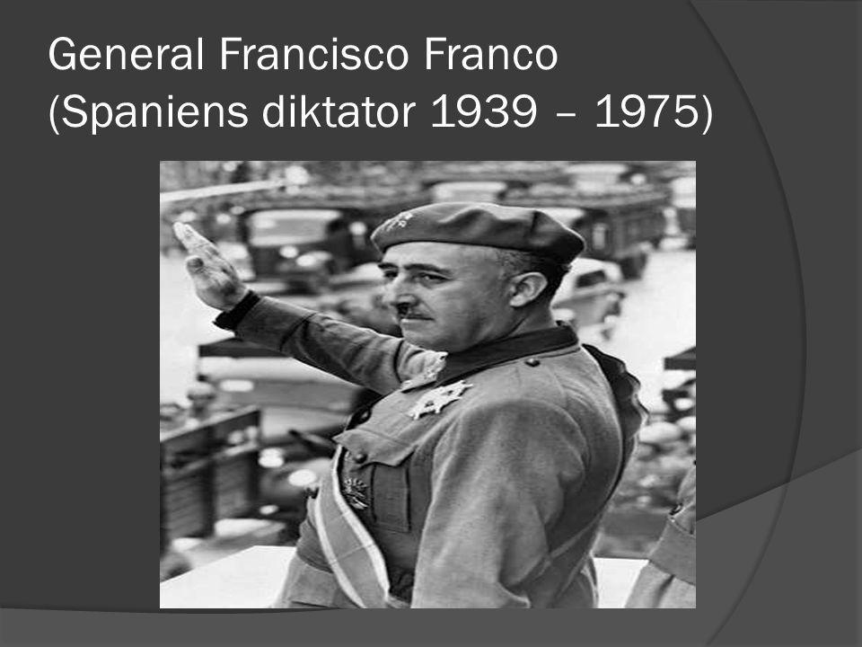 General Francisco Franco (Spaniens diktator 1939 – 1975)