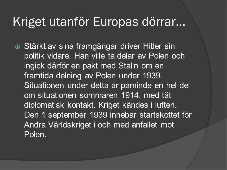 Kriget utanför Europas dörrar…
