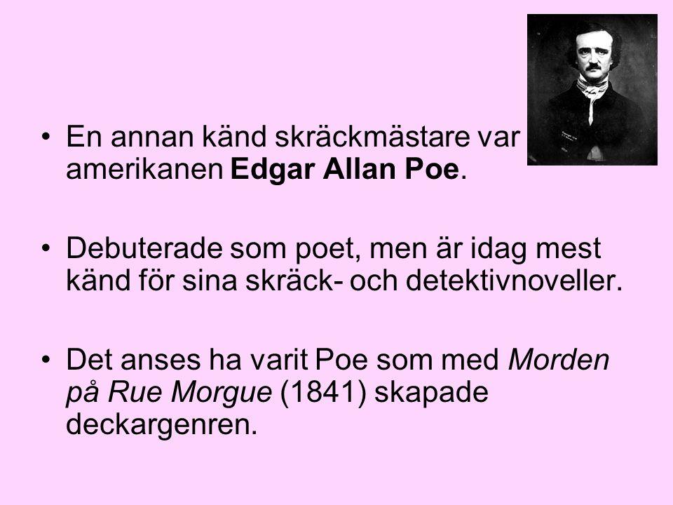 En annan känd skräckmästare var amerikanen Edgar Allan Poe.