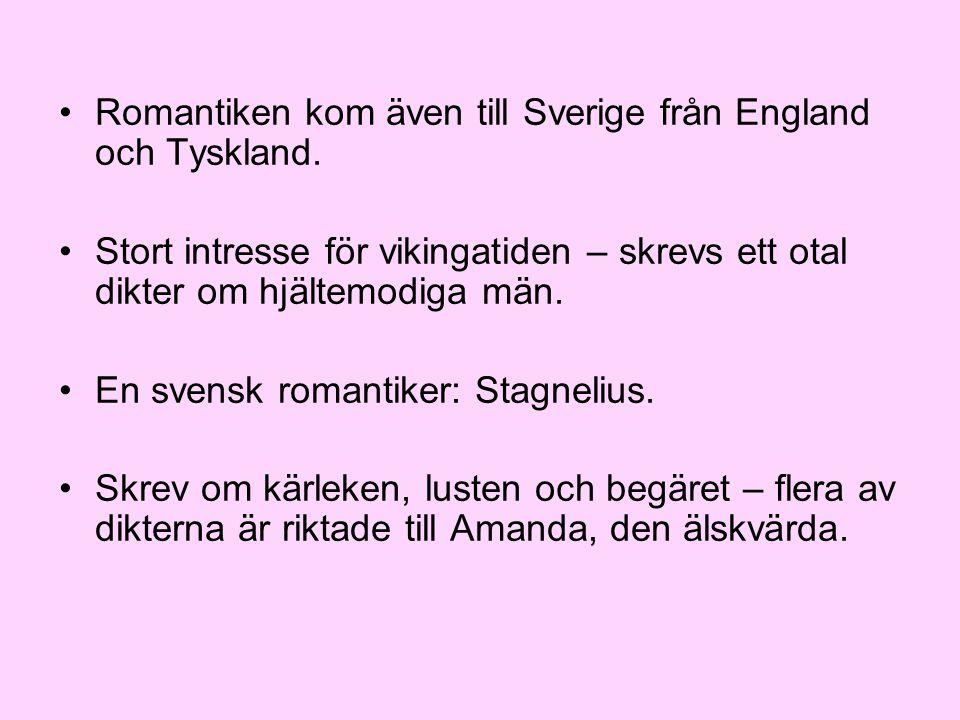 Romantiken kom även till Sverige från England och Tyskland.