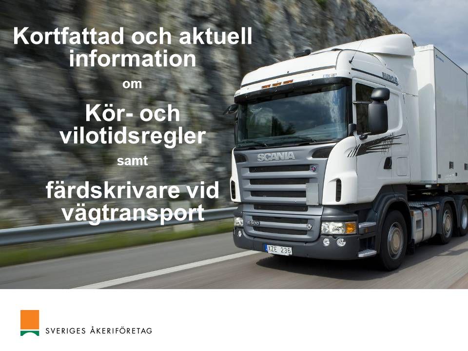 Kortfattad och aktuell information Kör- och vilotidsregler