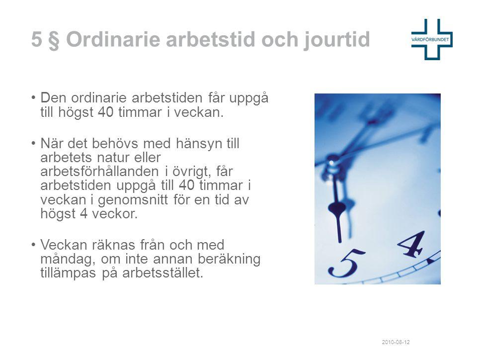 5 § Ordinarie arbetstid och jourtid