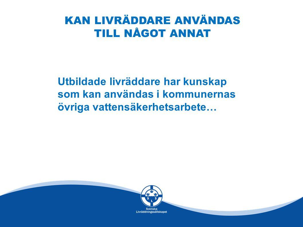 KAN LIVRÄDDARE ANVÄNDAS