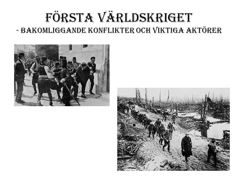 Första världskriget - Bakomliggande konflikter och viktiga aktörer
