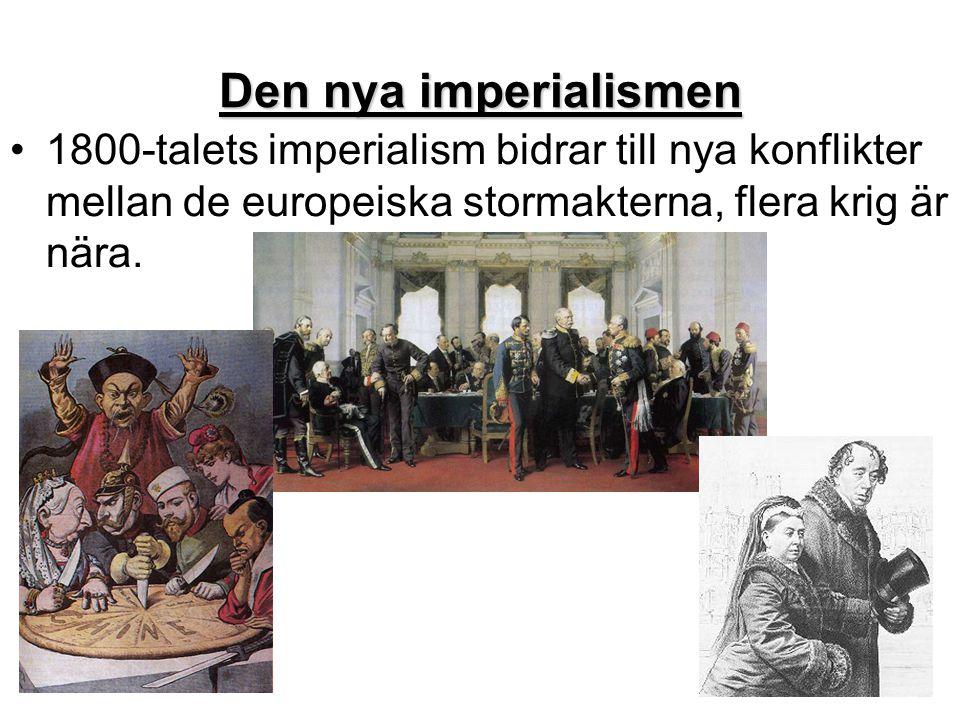 Den nya imperialismen 1800-talets imperialism bidrar till nya konflikter mellan de europeiska stormakterna, flera krig är nära.