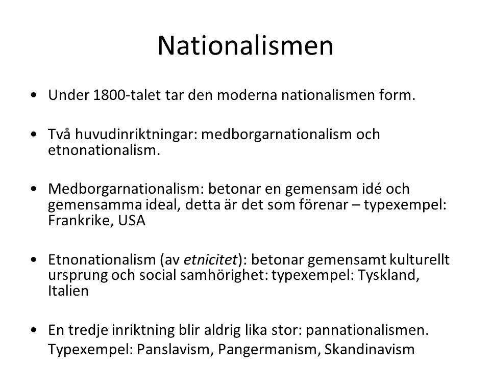 Nationalismen Under 1800-talet tar den moderna nationalismen form.