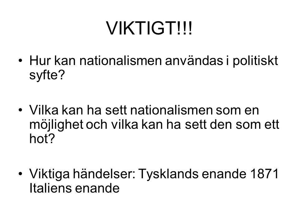 VIKTIGT!!! Hur kan nationalismen användas i politiskt syfte