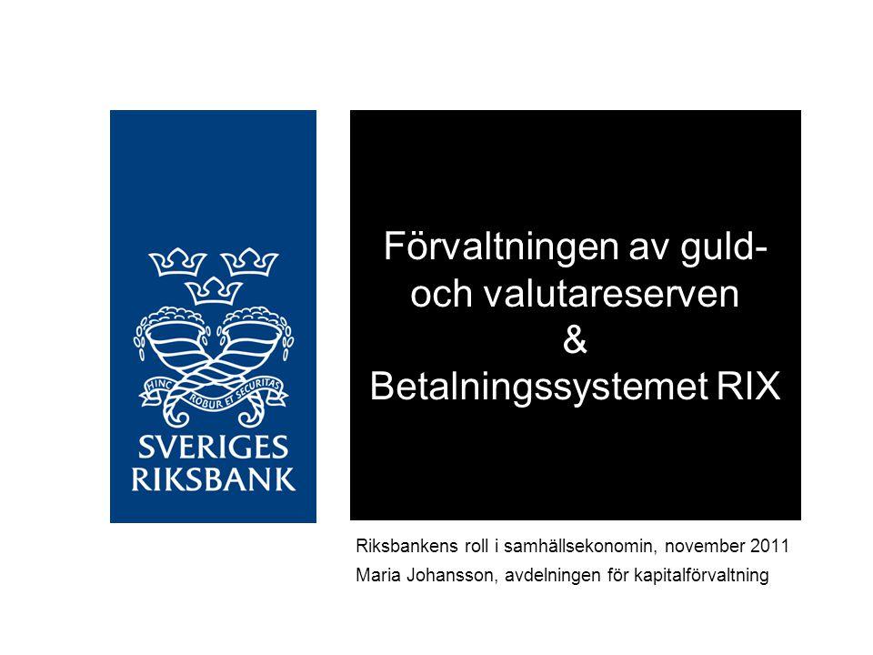 Förvaltningen av guld- och valutareserven & Betalningssystemet RIX