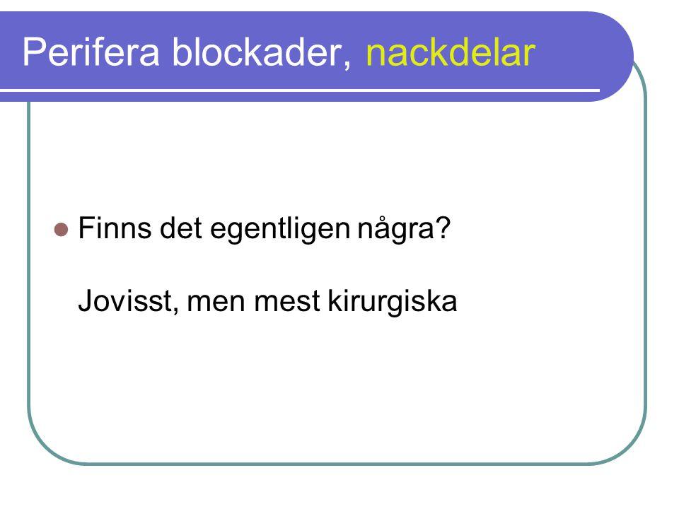 Perifera blockader, nackdelar