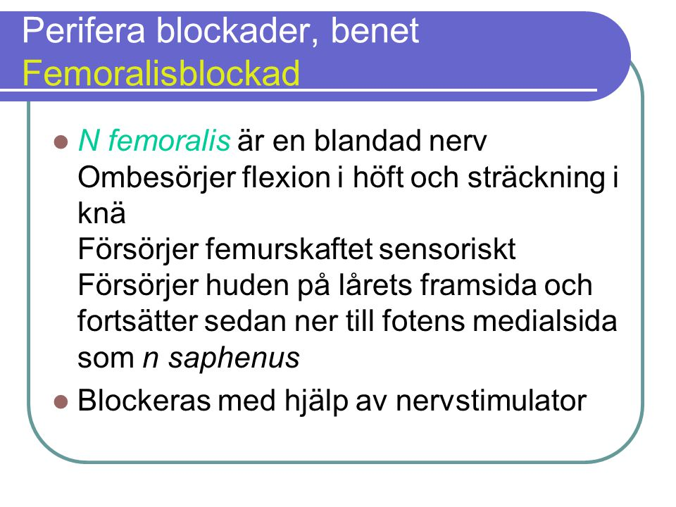 Perifera blockader, benet Femoralisblockad