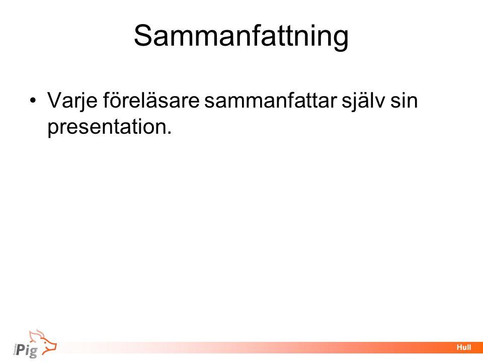 Sammanfattning Varje föreläsare sammanfattar själv sin presentation.
