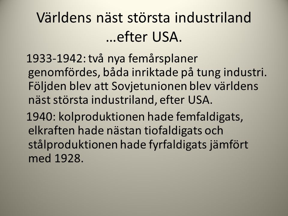 Världens näst största industriland …efter USA.