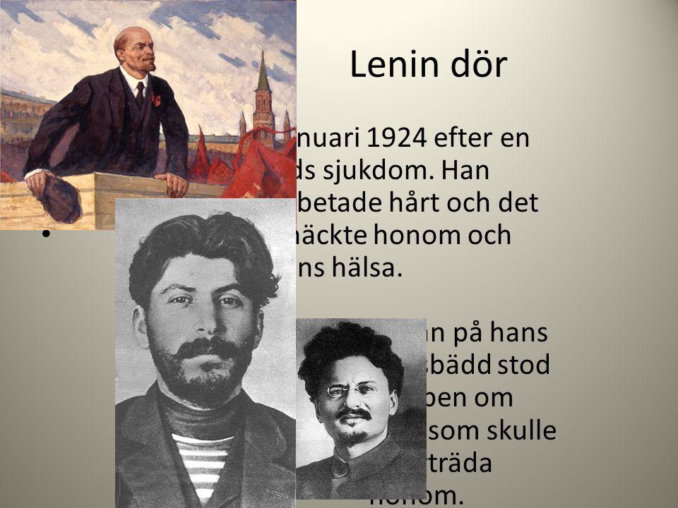 Lenin dör Januari 1924 efter en tids sjukdom. Han