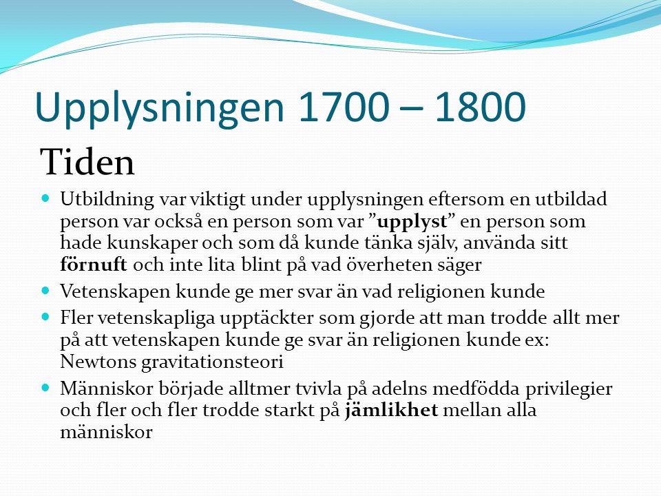 Upplysningen 1700 – 1800 Tiden.