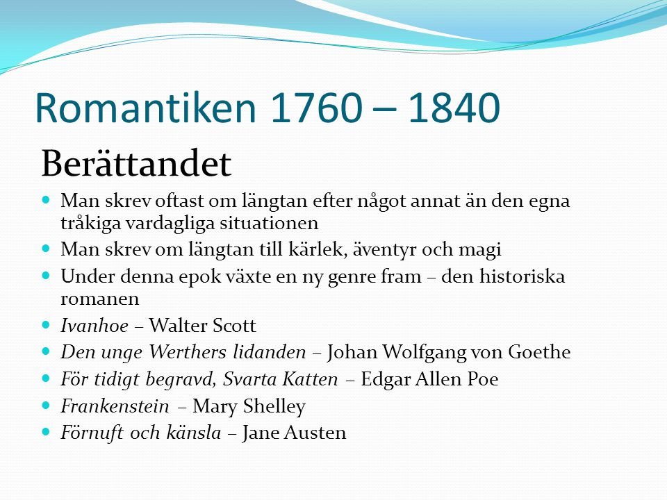 Romantiken 1760 – 1840 Berättandet