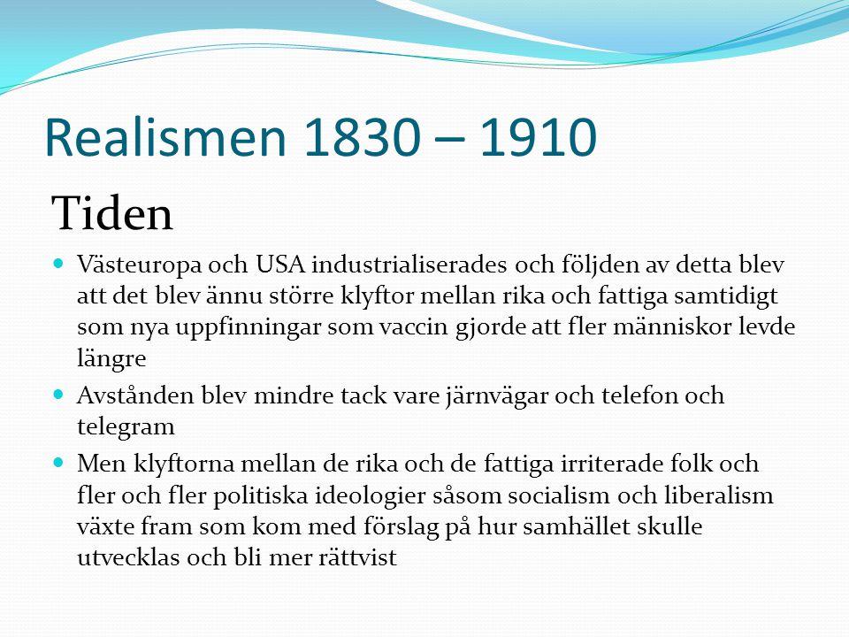 Realismen 1830 – 1910 Tiden.