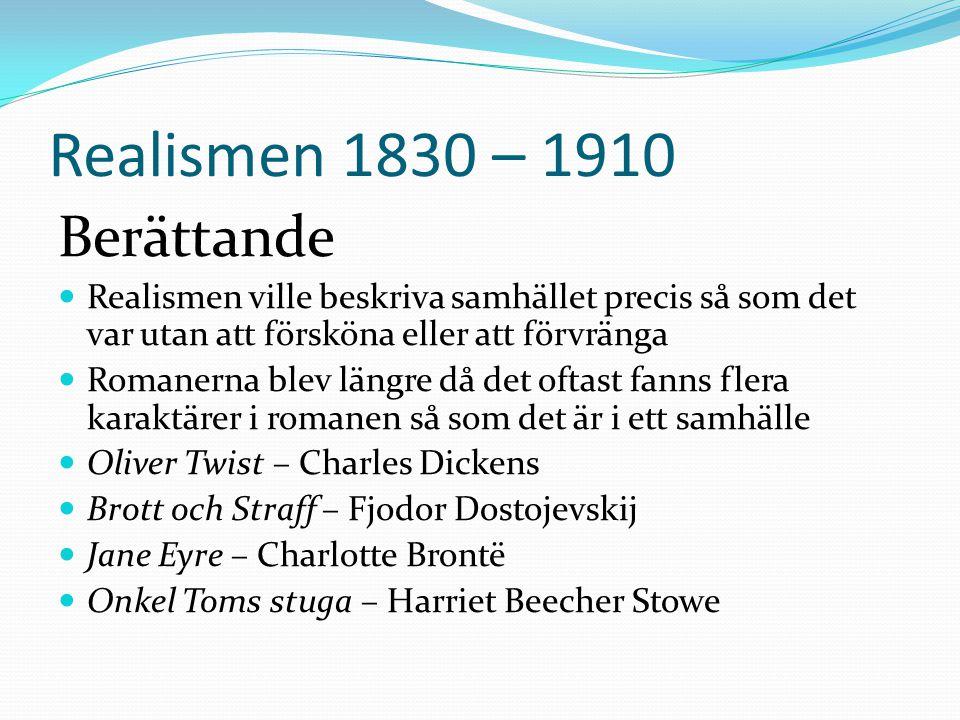 Realismen 1830 – 1910 Berättande