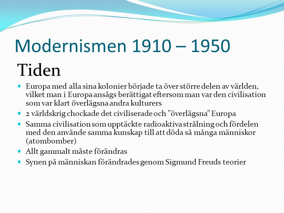 Modernismen 1910 – 1950 Tiden.