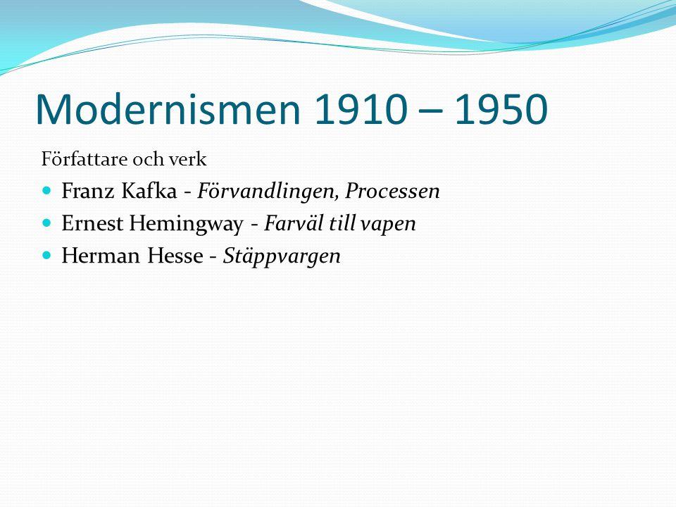 Modernismen 1910 – 1950 Franz Kafka - Förvandlingen, Processen