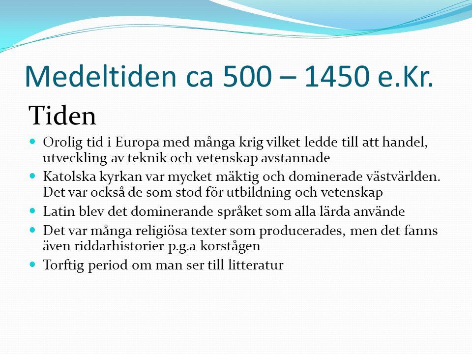 Medeltiden ca 500 – 1450 e.Kr. Tiden