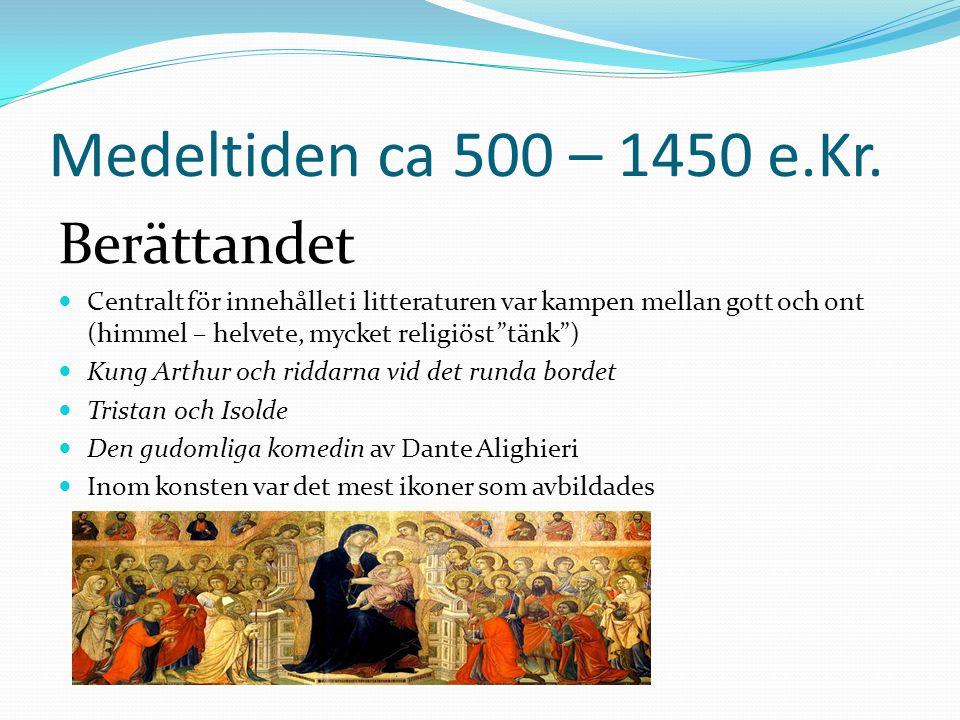 Medeltiden ca 500 – 1450 e.Kr. Berättandet