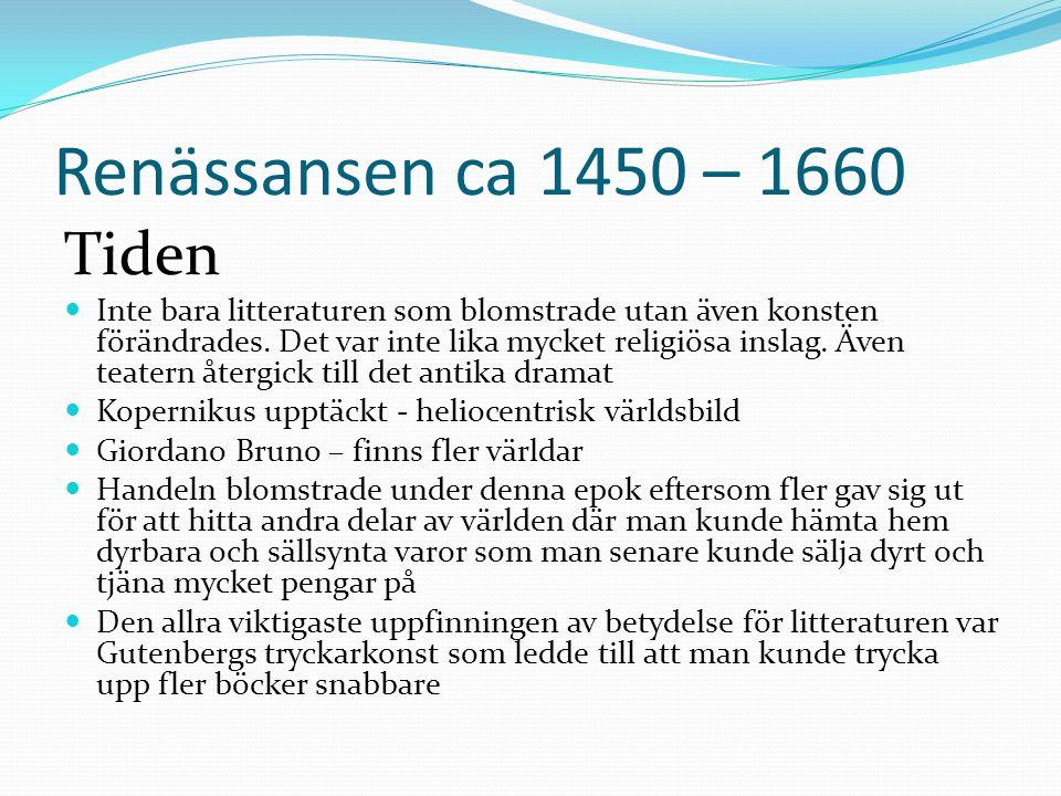Renässansen ca 1450 – 1660 Tiden.
