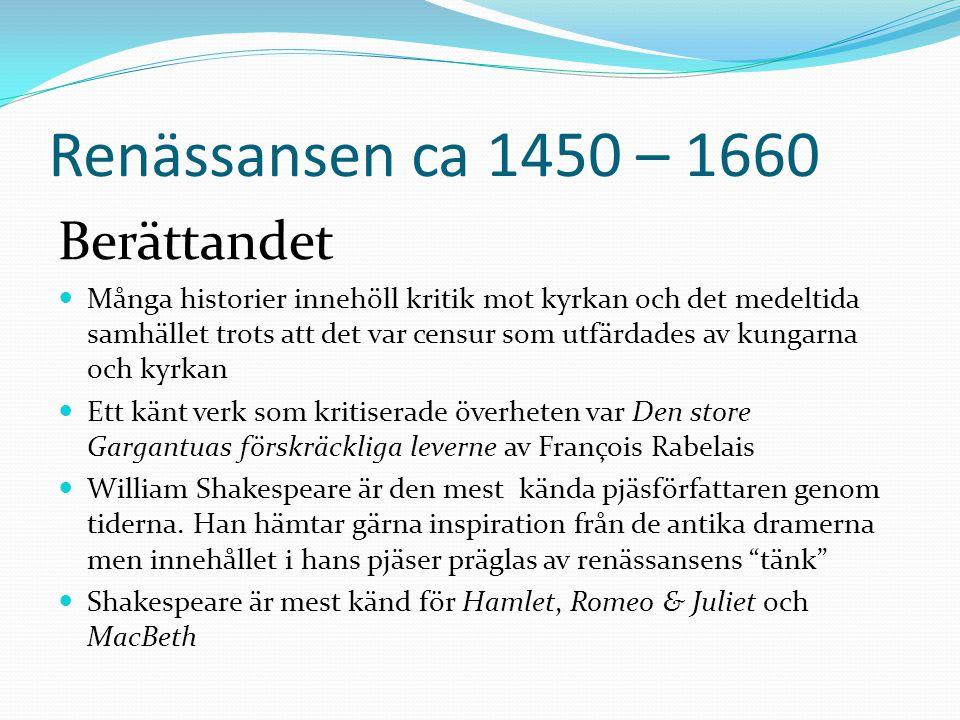 Renässansen ca 1450 – 1660 Berättandet