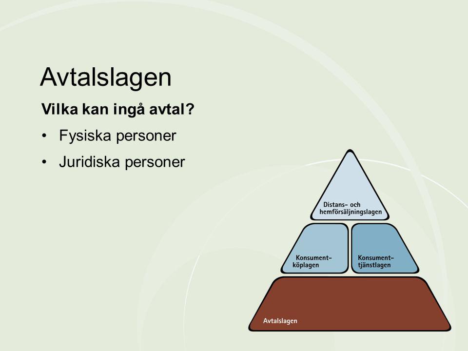 Avtalslagen Vilka kan ingå avtal Fysiska personer Juridiska personer