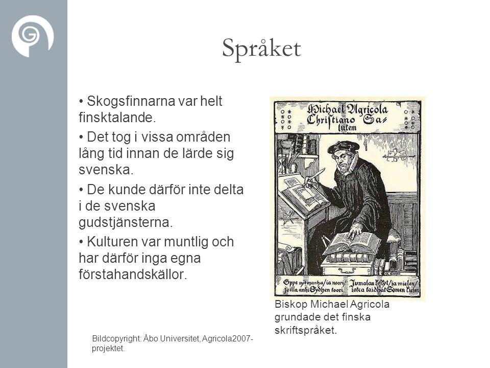 Språket Skogsfinnarna var helt finsktalande.